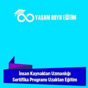 İnsan Kaynakları Uzmanlığı Sertifika Programı Uzaktan Eğitim