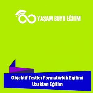 Objektif Testler Formatörlük Eğitimi Uzaktan Eğitim