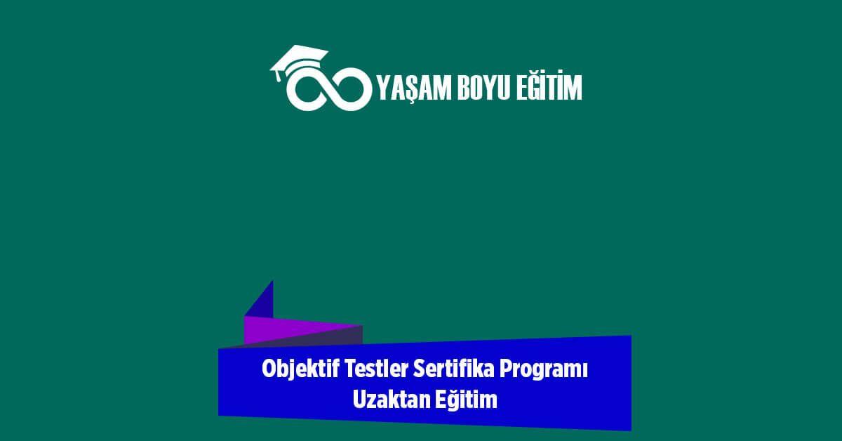 Objektif Testler Sertifika Programı Uzaktan Eğitim