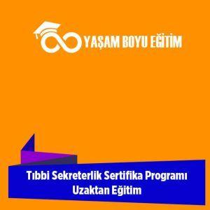 Tıbbi Sekreterlik Sertifika Programı Uzaktan Eğitim